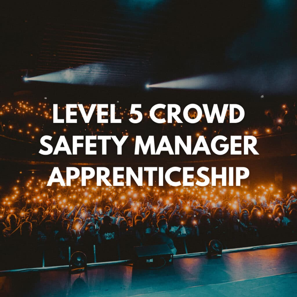 TRAINING COURSE LEVEL 5 CROWD SAFETY MANAGER APPRENTICESHIP